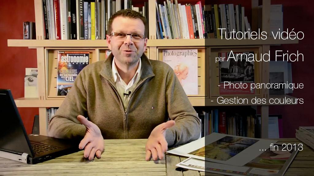 Tutoriels vidéos par Arnaud Frich... fin 2013